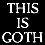 "World Goth Day ""This Is Goth"""